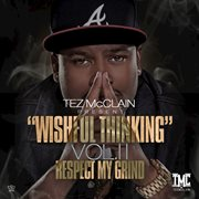 Wishful thinking, vol. ii - respect my grind cover image