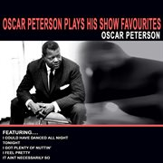 Oscar Peterson Plays His Show Favourites