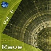 Rave Volume 6
