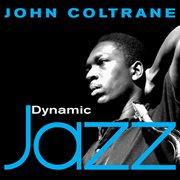 Dynamic Jazz - John Coltrane
