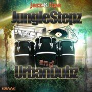 Junglestepz and Urbandubz