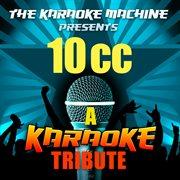 The Karaoke Machine Presents - 10cc