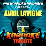 The Karaoke Machine Presents - Avril Lavigne