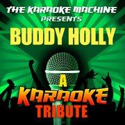 The Karaoke Machine Presents - Buddy Holly