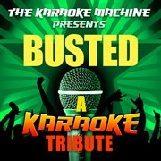 The Karaoke Machine Presents - Busted
