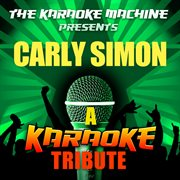 The Karaoke Machine Presents - Carly Simon