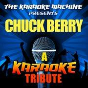 The Karaoke Machine Presents - Chuck Berry