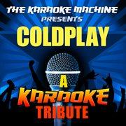 The Karaoke Machine Presents - Coldplay