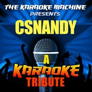 The Karaoke Machine Presents - Csnandy
