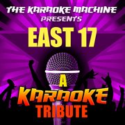 The Karaoke Machine Presents - East 17