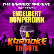 The Karaoke Machine Presents - Engelbert Humperdinck