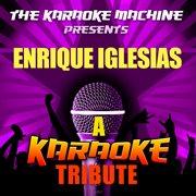 The Karaoke Machine Presents - Enrique Iglesias