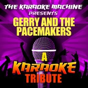 The Karaoke Machine Presents - Gerry and the Pacemakers