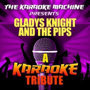 The Karaoke Machine Presents - Gladys Knight and the Pips