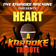 The Karaoke Machine Presents - Heart