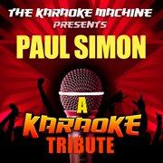 The Karaoke Machine Presents - Paul Simon