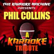 The Karaoke Machine Presents - Phil Collins