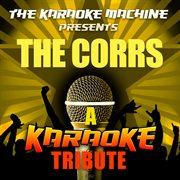 The Karaoke Machine Presents - the Corrs
