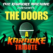 The Karaoke Machine Presents - the Doors