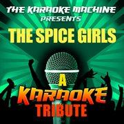 The Karaoke Machine Presents - the Spice Girls