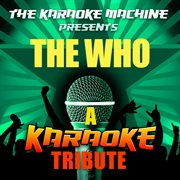 The Karaoke Machine Presents - the Who