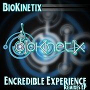 Biokinetix - Encredible Experience Remix Ep