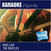 I'm Happy Just to Dance With You (sing Like the Beatles) [karaoke and Vocal Versions]