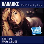 The Karaoke Channel - Sing Like Mary J. Blige