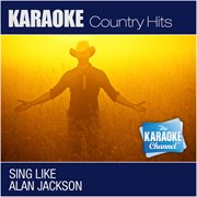Here in the Real World (sing Like Alan Jackson) [karaoke and Vocal Versions]