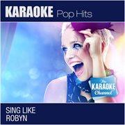 The Karaoke Channel: Sing Like Robyn
