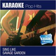 The Karaoke Channel - Sing Like Savage Garden