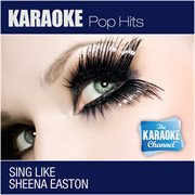 The Karaoke Channel - Sing Like Sheena Easton