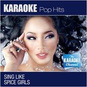 The Karaoke Channel - Sing Like Spice Girls