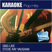 The Karaoke Channel - Sing Like Stevie Ray Vaughan