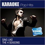 The karaoke channel - sing like the 4 seasons cover image