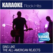 The Karaoke Channel - Sing Like the All-american Rejects
