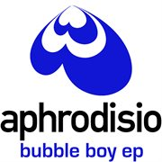 Bubble Boy Ep