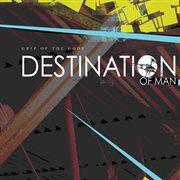 Destination of Man