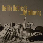 The Life That Leads by Following