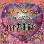 Strawberry fields forever music festival 2013 cover image