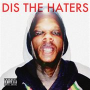 Dis the Haters