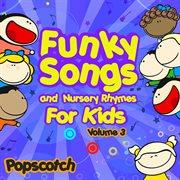 Funky Songs and Nursery Rhymes for Kids Vol. 3