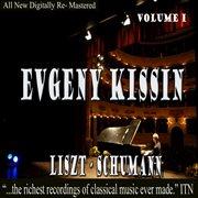Evgeny Kissin - Liszt, Schumann Volume 1