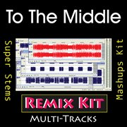 To the Middle (remix Kit)