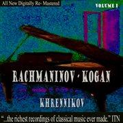Rachmaninov: Kogan - Khrennikov, Volume 1