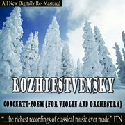 Rozhdestvensky Concerto-poem for Violin and Orchestra