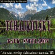 Tchaikovsky - Gauk, Svetlanov Volume One