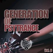 Generation of Psytrance Vol. 6