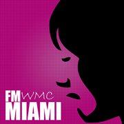 Fm Miami - Wmc 2012