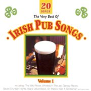 The Very Best of Irish Pub Songs, Vol. 1